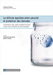 LE DIFFICILE ÉQUILIBRE ENTRE SÉCURITÉ ET PROTECTION DES DONNÉES
